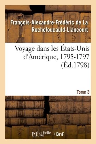 Hachette BNF - Voyage dans les États-Unis d'Amérique, 1795-1797. Tome 3.