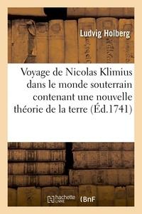 Ludvig Holberg - Voyage de Nicolas Klimius dans le monde souterrain, nouvelle théorie de la terre et l'histoire.