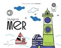 Agnès Chaumié et Eva Offrédo - Mes promenades sonores Voyage en mer - relo : Voyage en mer - relook - Mes promenades sonores.