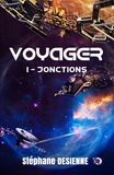 Stéphane Desienne - Voyager Tome 1 : Jonctions.