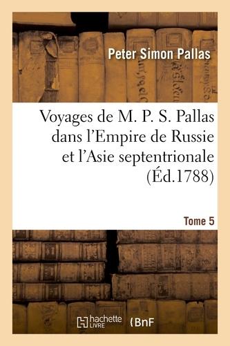 Peter Simon Pallas - Voyages de M. P. S. Pallas en différentes provinces de l'Empire de Russie.