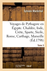 Sylvain Maréchal - Voyages de Pythagore en Égypte. Tome 3.