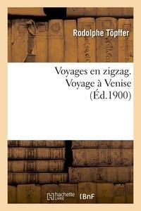 Rodolphe Töpffer - Voyages en zigzag. Voyage à Venise (Éd.1900).