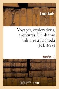 Louis Noir - Voyages, explorations, aventures. Nº10 Un drame militaire à Fachoda.