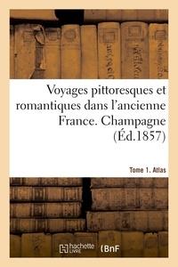 Justin Taylor - Voyages pittoresques et romantiques dans l'ancienne France. Champagne. Tome 1. Atlas.