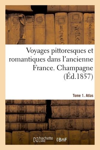 Voyages pittoresques et romantiques dans l'ancienne France. Champagne. Tome 1. Atlas