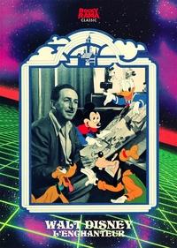Johan Chiaramonte - Walt Disney, l'enchanteur.