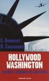 Barthélémy Courmont et Erwan Benezet - Washington-Hollywood - Comment l'Amérique fait son cinéma.