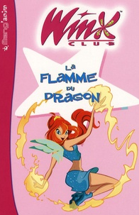 Hachette - Winx Club Tome 2 : La Flamme du Dragon.