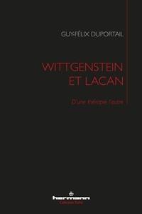 Guy-Félix Duportail - Wittgenstein et Lacan - D'une thérapie l'autre.