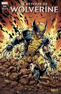 Charles Soule et Steve McNiven - Wolverine N° 5 : Le Retour de Wolverine - Partie 1.