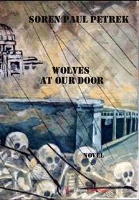 Soren Paul Petrek - Wolves at our doors.