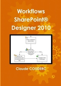 Claude Couderc - Workflows SharePoint® Designer 2010.