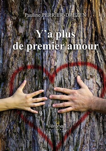 Pauline Perrier-Drezen - Y'a plus de premier amour.