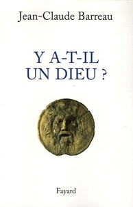 Jean-Claude Barreau - Y-a-t-il un Dieu ?.