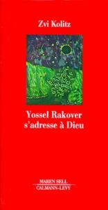 Zvi Kolitz - Yossel Rakover s'adresse à Dieu.