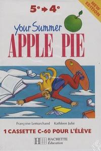 Kathleen Julié et Françoise Lemarchand - Your summer Apple Pie 5e-4e - Cassette Audio pour l'élève.