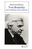 Giovanni Dotoli - Yves Bonnefoy dans la fabrique de la traduction.