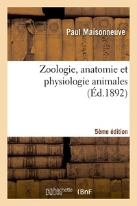 Paul Maisonneuve - Zoologie, anatomie et physiologie animales 5ème édition.