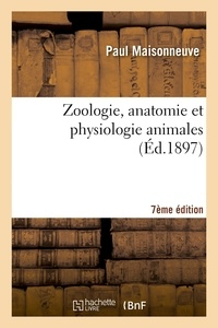Paul Maisonneuve - Zoologie, anatomie et physiologie animales 7ème édition.