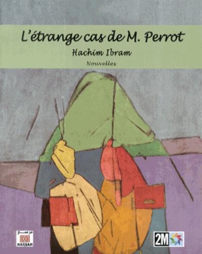Hachim Ibram - L'étrange cas de M. Perrot.