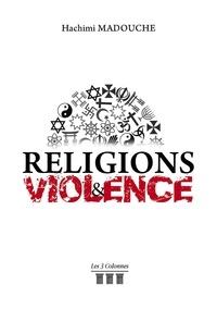 Hachimi Madouche - Religions et Violence.