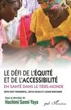 Hachimi Sanni Yaya - Le défi de l'équité et de l'accessibilité en santé dans le tiers-monde - Entre droit fondamental, justice sociale et logique marchande.