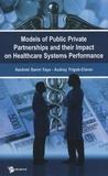Hachimi Sanni Yaya et Audrey Trigub-Clover - Models of public private partnerships and their impact on healthcare systems performance.