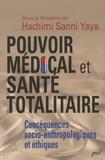 Hachimi Sanni Yaya - Pouvoir médical et santé totalitaire - Conséquences socio-anthropologiques et éthiques.