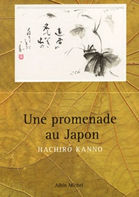 Hachiro Kanno - Une promenade au Japon.