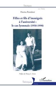 Hacina Ramdani - Filles et fils d'immigrés à l'université : le cas lyonnais (1950-1990).