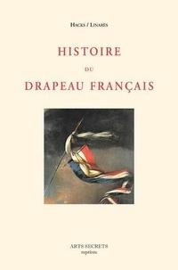 Hacks et  Linarès - Histoire du drapeau français.