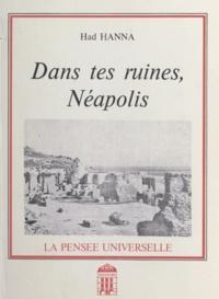 Had Hanna - Dans tes ruines, Néapolis.