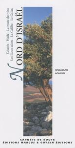 Hadassah Aghion - Nord d'Israël - Césarée, Haïfa, la route des vins, les lieux saints, la Galilée, le Golan.