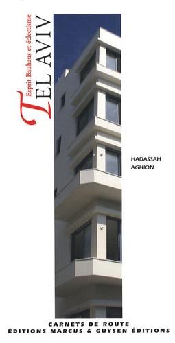 Hadassah Aghion - Tel Aviv - Esprit Bauhaus et éclectisme.