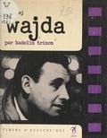 Hadelin Trinon et Andrzej Wajda - Andrzej Wajda.