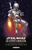 Haden Blackman - Star Wars - Le Côté obscur T10 : La Ballade de Jango Fett.