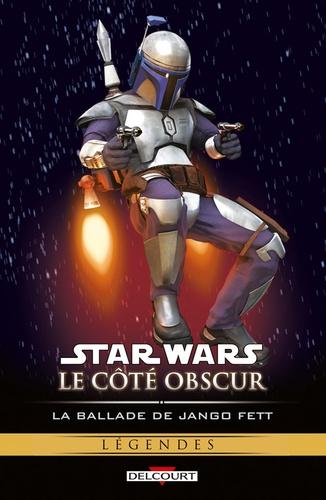 Haden Blackman et Ramon Bachs - Star Wars, Le côté obscur Tome 10 : La ballade de Jango Fett.