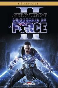 Haden Blackman et Omar Francia - Star Wars : Le Pouvoir de la Force Tome 2 : .