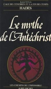 Hadès - Le mythe de l'Antéchrist.
