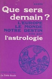 Hadès - Que sera demain ? - L'Europe, le monde, notre destin vus par l'astrologie.