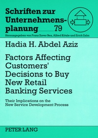 Hadia h. Abdel aziz - Factors Affecting Customers' Decisions to Buy Retail Banking Services - Their Implications on the New Service Development Process- Empirical Study on the Egyptian Market.