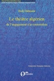 Hadj Dahmane - Le théâtre algérien : de l'engagement à la contestation.