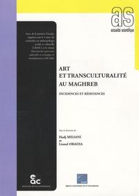 Hadj Miliani et Lionel Obadia - Art et transculturalité au Maghreb - Incidences et résistances.