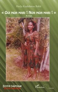 Hadja Kadidiatou Baldé - Oui mon mari ! Non mon mari !.