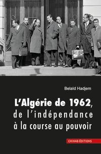 Accentsonline.fr L'algérie de 1962 - De l'indépendance à la course au pouvoir Image