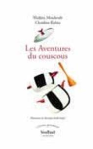 Hadjira Mouhoub et Claudine Rabaa - Les aventures du couscous.