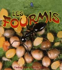 Hadley Dyer et Bobbie Kalman - Les fourmis.