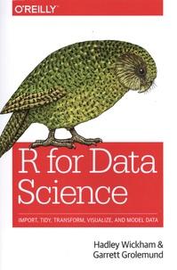 Hadley Wickham et Garrett Grolemund - R for Data Science.