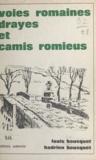 Hadrien Bousquet et Louis Bousquet - Voies romaines, drayes et camis romieus.